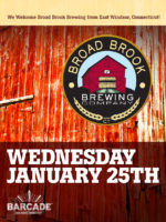Broad Brook Brewing Company Night — January 25, 2017 at Barcade® in New Haven, CT