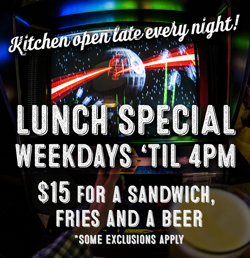 Barcade® New Haven WEEKDAY Lunch Special — 12pm until 4pm $15 for any $7 Beer, Select Sandwich and Fries