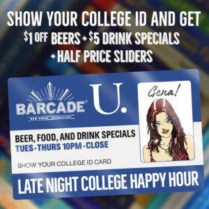 Late Night College Happy Hour Specials at Barcade® in New Haven, CT - Tuesday through Thursday 10pm to Close