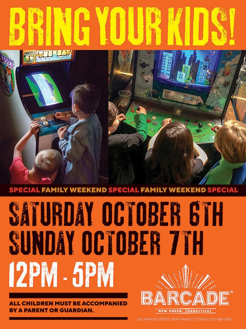 Family Weekend 12pm-5PM — October 6th and 7th at Barcade® in New Haven, CT (All children must be accompanied by a parent or guardian)