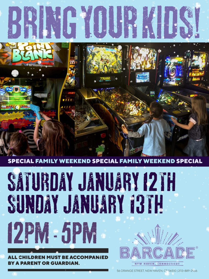 Family Weekend — January 12th and 13th, 2019 at Barcade® in New Haven, Connecticut