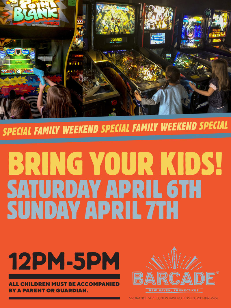 Family Weekend — April 6th and 7th, 2019 at Barcade® in New Haven, Connecticut