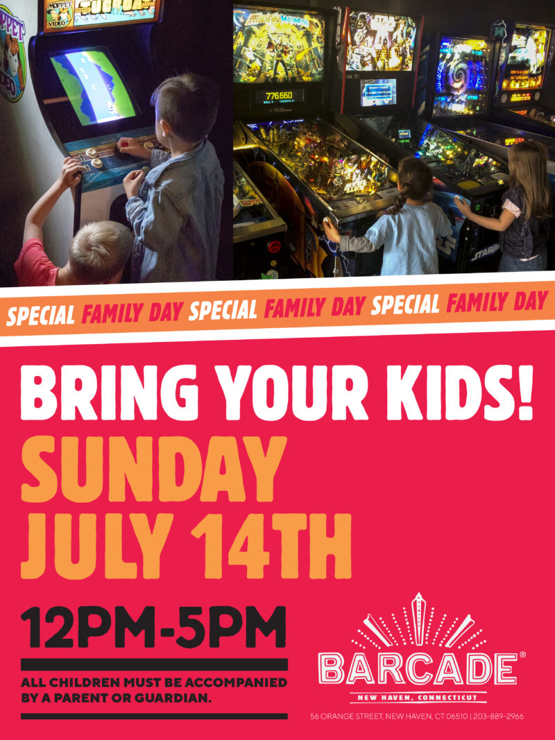 Family Day — July 14th, 2019 at Barcade® in New Haven, Connecticut