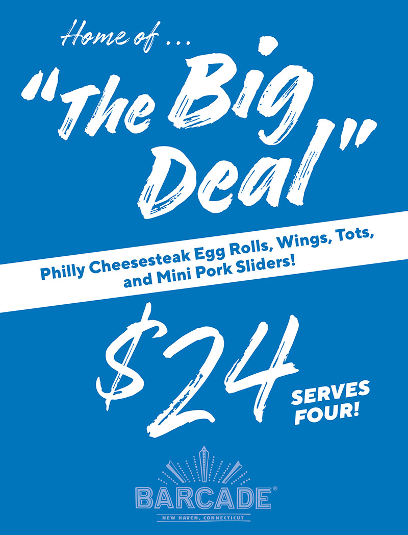 "Barcade® New Haven, CT — ""The Big Deal"" $24 Philly Cheesesteak Egg Rolls, Wings, Tots and Mini Pork Sliders"