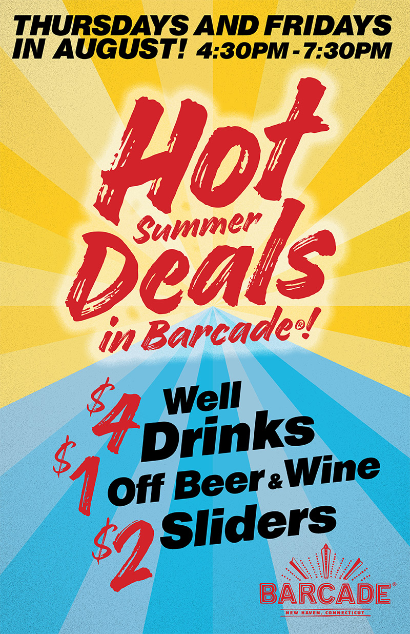 Barcade® New Haven, CT — Thursdays and Fridays in August Summer Deals - $4 Well Drinks $1 Off Beer and Wine $2 Sliders