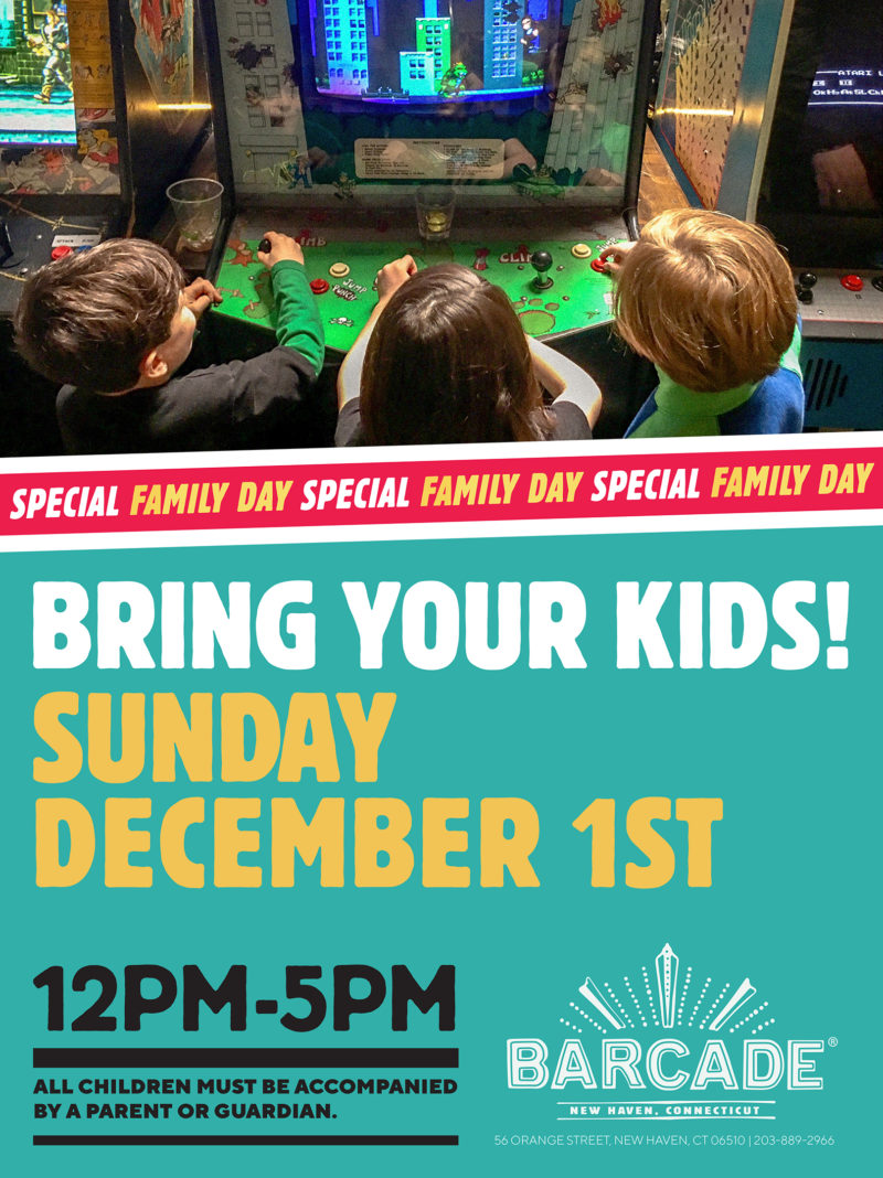 Family Day — December 1st, 2019 at Barcade® in New Haven, Connecticut